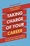 Taking Charge of Your Career: The Essential Guide to Finding the Job That's Right for You
