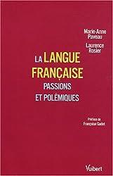 La langue française : Passions et polémiques