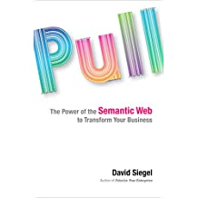 Pull: The Power of the Semantic Web to Transform Your Business