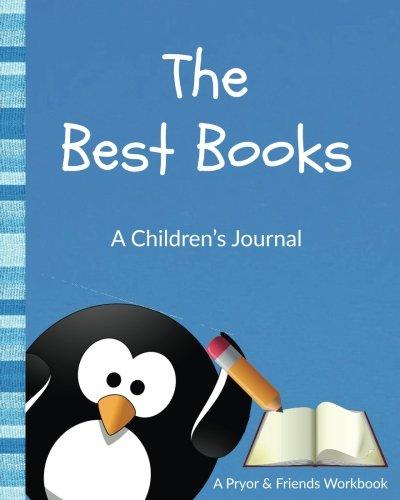 Download The Best Books: A Children's Journal (Pryor & Friends) pdf epub