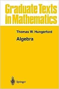 Algebra: By Hungerford, Thomas W. 9781461261032   eBay