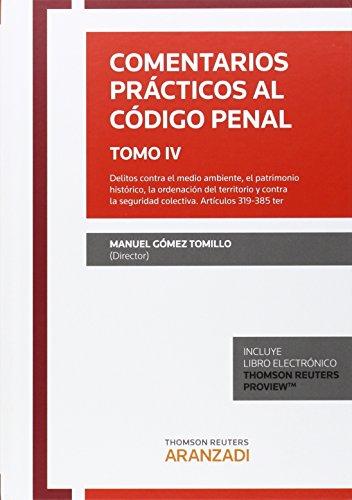 Descargar Libro Comentarios Prácticos Al Código Penal Tomo Iv Manuel Gómez Tomillo (dir.)