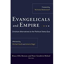 Evangelicals and Empire: Christian Alternatives to the Political Status Quo