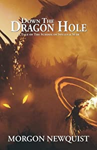 Down the Dragon Hole: A Tale of the School of Spells & War (Volume 1)