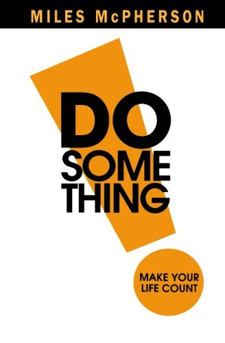 Read Online DO Something!: Make Your Life Count ebook