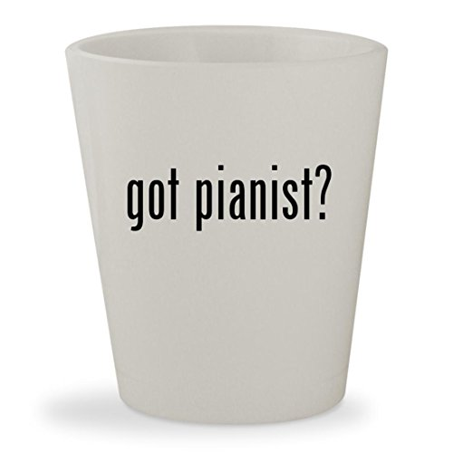 got pianist? - White Ceramic 1.5oz Shot Glass