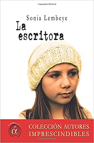 387172f7727 La escritora (Autores imprescindibles) (Spanish Edition)  Sonia Lembeye   9788416815746  Amazon.com  Books