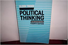 a review of political thinking a book by glenn tinder The political meaning of christianity brings to light various important issues of contemporary concern within the public and considers get this book in print wipfandstockcom glenn tinder is professor of political science at the university of massachusetts at boston.