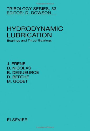Hydrodynamic Lubrication: Bearings and Thrust Bearings (Volume 33) (Tribology and Interface Engineering (Volume 33))