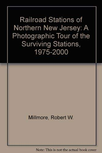 - Railroad Stations of Northern New Jersey: A Photographic Tour of the Surviving Stations, 1975-2000