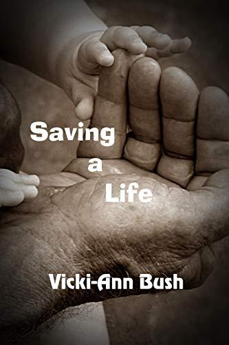 Saving A Life by [Bush, Vicki-Ann]