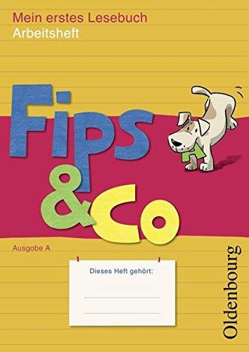 Fips & Co - Mein erstes Lesebuch - Ausgabe A für alle Bundesländer (außer Bayern): 1. Schuljahr - Arbeitsheft zur Fibel