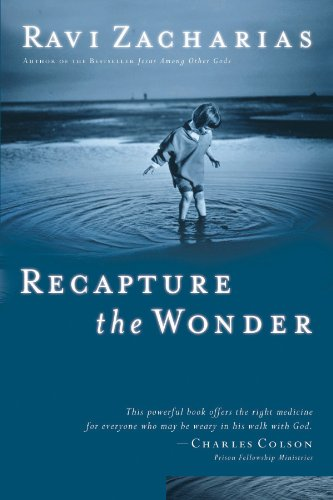 Recapture the Wonder by [Zacharias, Ravi]
