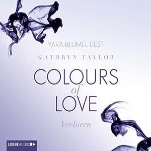 Verloren (Colours of Love 3) Hörbuch