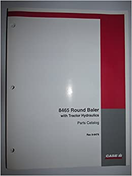 Case IH 8465 Round Baler with Tractor Hydraulics Parts Catalog Book