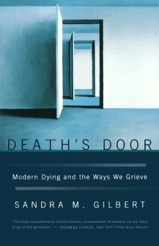 Death's Door: Modern Dying and the Ways We Grieve [Sandra M. Gilbert] (Tapa Blanda)