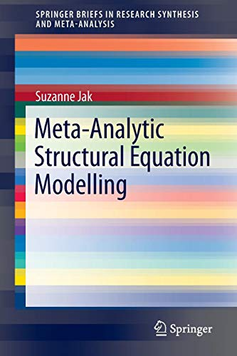 Meta-Analytic Structural Equation Modelling (SpringerBriefs in Research Synthesis and Meta-Analysis) (Applied Meta Analysis For Social Science Research)