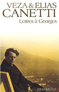 Lettres à Georges par Veza Canetti