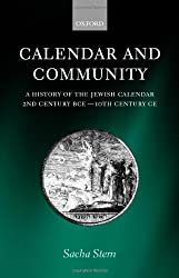 Calendar and Community: A History of the Jewish Calendar, 2nd Century Bce to 10th Century Ce