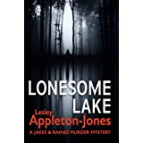 Lonesome Lake: A Burning Cabin... A Missing Person... The Hunt is on (A Jakes and Raines Murder Mystery Book 1)