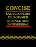 img - for Concise Encyclopedia of Polymer Science and Engineering book / textbook / text book
