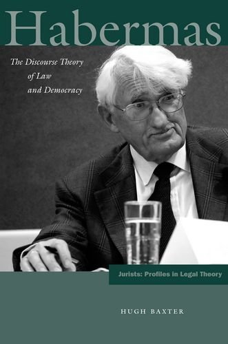 Download Habermas: The Discourse Theory of Law and Democracy (Jurists: Profiles in Legal Theory) by Hugh Baxter (2011-05-15) ebook