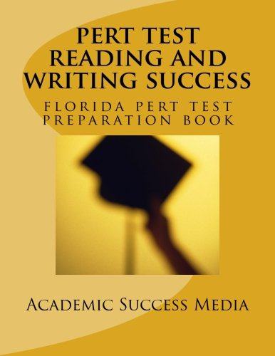 PERT Test Reading and Writing Success: Florida PERT Test Preparation Book