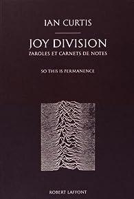 Joy Division : Paroles et carnets de notes par Ian Curtis