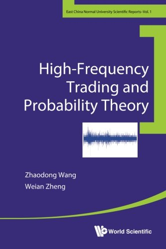 High-Frequency Trading and Probability Theory (East China Normal University Scientific Reports) Pdf