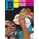 Behind the Mask in Mexico, Janet Esser Brody, 0890131880