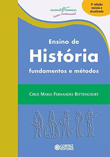 Ensino de História. Fundamentos e Métodos