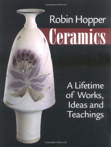 Robin Hopper Ceramics: A Lifetime of Works, Ideas and Teachings