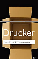 Innovation and Entrepreneurship (Routledge Classics)