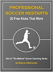 Professional Soccer Restarts: 20 Free Kicks That Work (English Edition)