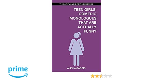 Humorous monologues for teen girls