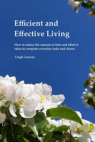 Efficient and Effective Living (English Edition)