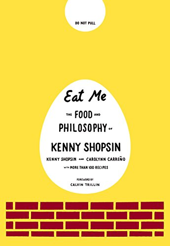 Eat Me: The Food and Philosophy of Kenny Shopsin by Shopsin, Kenny/ Carreno, Carolynn