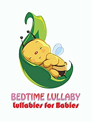 Bedtime Lullaby - Lullabies for Babies