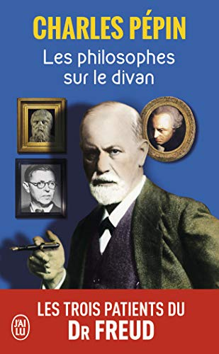 Les Philosophes Sur Le Divan: Les Trois Patients Du Dr Freud (French Edition)