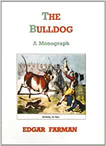 The Bulldog: a Monograph (Breed Books Canine Library