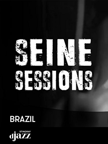 Seine Sessions: Brazil (Jef Films)