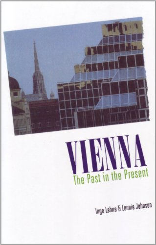 Vienna: The Past in the Present : A Historical Survey (Studies in Austrian Literature, Culture, and Thought)