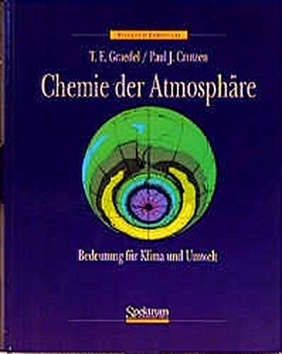 Chemie der Atmosphäre: Bedeutung für Klima und globale Umwelt