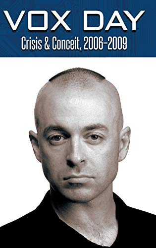 Book cover from Crisis & Conceit, 2006-2009 (Collected Columns) by Vox Day