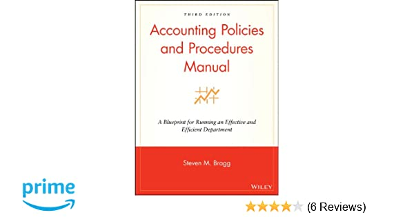 Accounting policies and procedures manual a blueprint for running accounting policies and procedures manual a blueprint for running an effective and efficient department steven m bragg 9780470146620 amazon books malvernweather Gallery