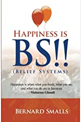 HAPPINESS is B.S.!!: (Belief Systems) Paperback
