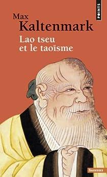 Lao Tseu et le taoïsme par Kaltenmark