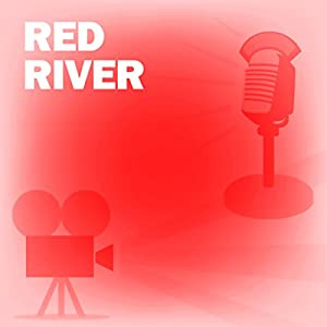 Red River (Dramatized) Radio/TV