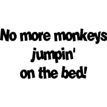 No more monkeys jumpin on the bed...Wall Quotes Vinyl Lettering Sayings Removable Wall Words, BLACK