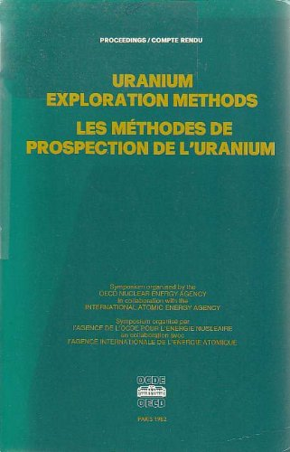 Uranium Exploration Methods: Symposium Proceedings
